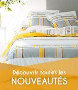 Nouveaut�s gamme linge de lit, draps et housse de couette